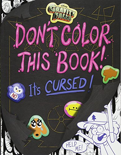 Gravity Falls Don't Color This Book!: It's Cursed! (Gravity Falls Journal 1)