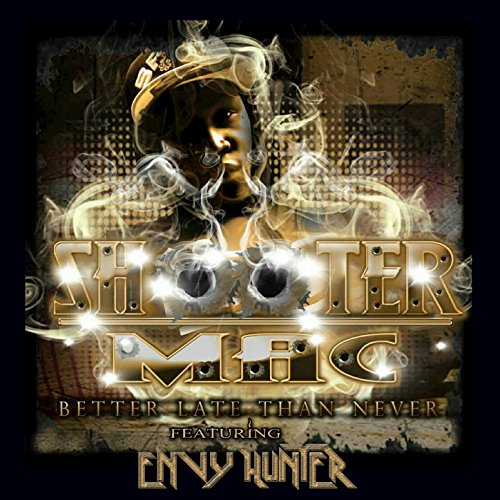 Better Late Than Never (feat. Envy Hunter) [Explicit]
