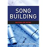 Song Building: Mastering Lyric Writing (1) (SongTown Songwriting Series)