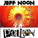 Pollen | Jeff Noon