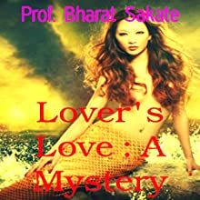 Lover's Love: A Mystery Audiobook by Prof. Bharat Sakate Narrated by Dominic Carlos