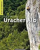 Kletterführer Uracher Alb: Ermstal, Echaztal, Lautertal