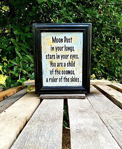 Moon Dust in your lungs, stars in your eyes, you are a child of the cosmos, a ruler of the skies, framed wooden sign, bohemian (Cosmo Framed)