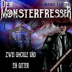 Zwei Ghoule und ein Gitter (Leonard Leech - Der Monsterfresser 8) Hörbuch