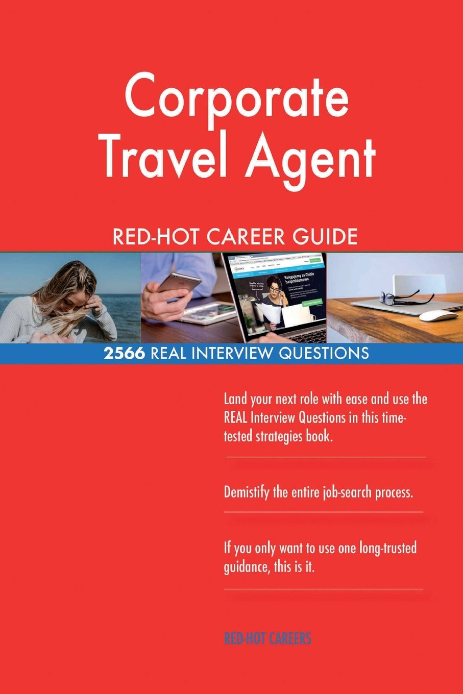 Download Corporate Travel Agent RED-HOT Career Guide; 2566 REAL Interview Questions ebook