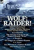 img - for Wolf: Raider! Three Accounts of the Imperial German Navy Armed Commerce Raider, SMS Wolf, During the First World War-The Amazing Cruise of the German ... by F. G. Trayes & Ten Months in a German Raid book / textbook / text book