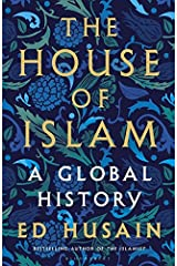 The House of Islam: A Global History Paperback