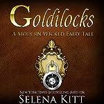 Goldilocks Modern Wicked Fairy Tales: An Erotic Suspense Romance | Selena Kitt
