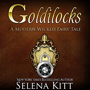 Goldilocks Modern Wicked Fairy Tales: An Erotic Suspense Romance Audiobook