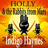 Holly and the Rabbits From Mars (Children's Science Fiction)