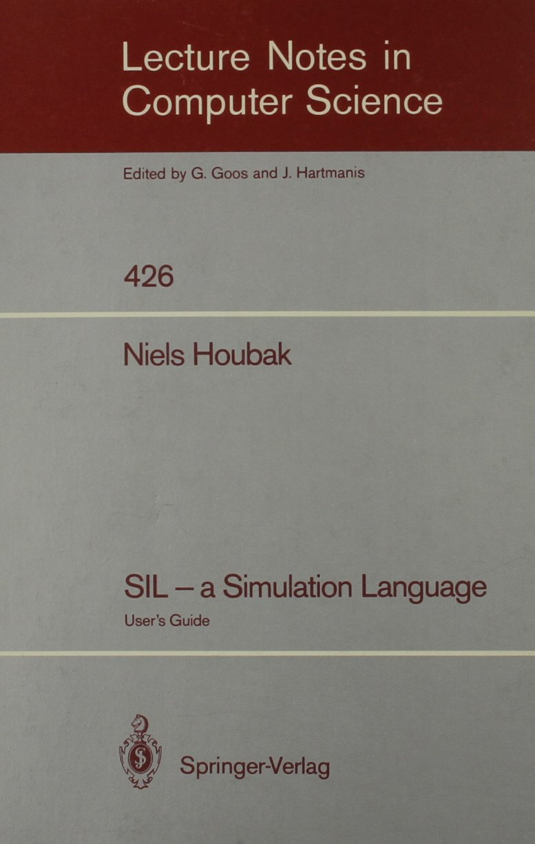 Sil-A Simulation Language: User's Guide (Lecture Notes in Computer Science) by Springer Verlag