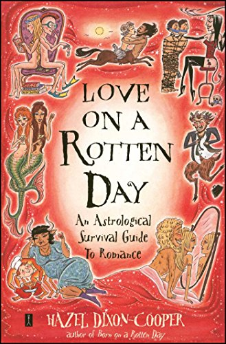 - Love on a Rotten Day: An Astrological Survival Guide to Romance