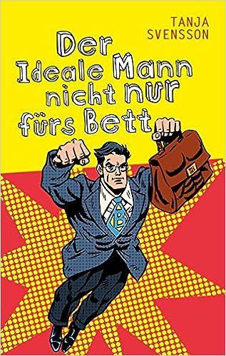 Der Ideale Mann Nicht Nur Furs Bett 9783961114207 Amazon Com Books