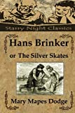 Hans Brinker, or the Silver Skates, Mary Dodge, 1482320444