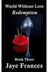 Redemption (World Without Love) (Volume 3) Paperback