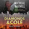 Diamonds and Cole: Cole Sage Mystery, Book 1 Audiobook by Micheal Maxwell Narrated by Lou Hecker