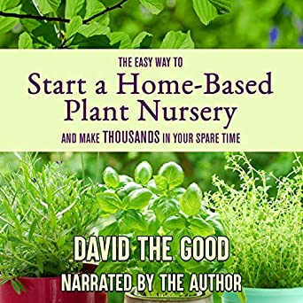 Amazon com: The Easy Way to Start a Home-Based Plant Nursery and