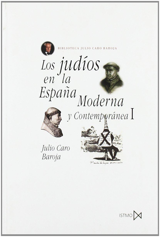 Los judíos en la España Moderna y Contemporánea I: 60 Fundamentos: Amazon.es: Caro Baroja, Julio: Libros