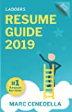 Ladders 2019 Resume Guide: Best Practices & Advice from the Leaders in $100k - $500k Jobs (Ladders 2019 Guide)