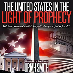 The United States in the Light of Prophecy Audiobook