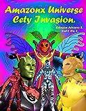 AMAZONX UNIVERSE - CETY INVASION -: SUPERHEROS AMAZONX (1)