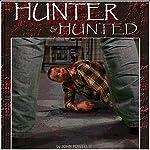 Hunter and Hunted | John Powell III