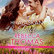 Her Alaskan Pilot: Alaskan Hero, Book 4 | Rebecca Thomas