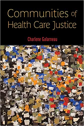 Book Communities of Health Care Justice (Critical Issues in Health and Medicine)