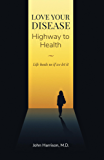 Love Your Disease - Highway to Health