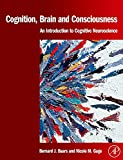 img - for Cognition, Brain, and Consciousness: Introduction to Cognitive Neuroscience book / textbook / text book