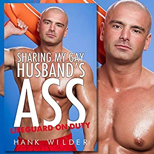 Sharing My Gay Husband's Ass: Lifeguard on Duty Audiobook
