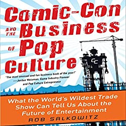 Comic-Con and the Business of Pop Culture