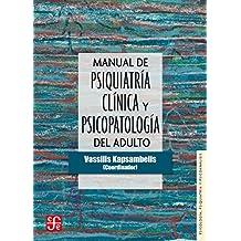 Manual de psiquiatría clínica y psicopatología del adulto (Psicologia, Psiquiatria y Psicoanalisis)