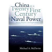 China as a Twenty-First-Century Naval Power: Theory Practice and Implications