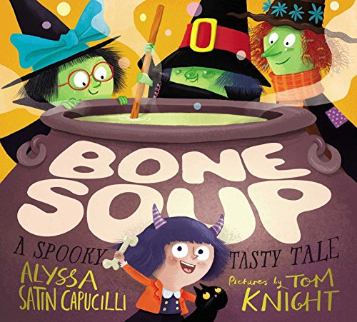 Bone Soup: A Spooky, Tasty Tale by [Capucilli, Alyssa Satin]