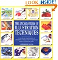 The Encyclopedia of Illustration Techniques: A Step-By-Step Visual Directory of Illustration Techniques Inspirational Gallery of Finished Art Works