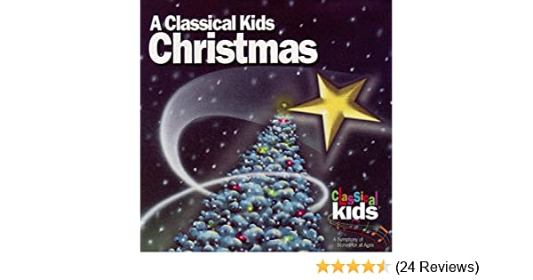 A Classical Kids Christmas By Classical Kids On Amazon Music