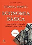 Economia Básica: um Guia de Economia Voltado ao Senso Comum (Volume 1)