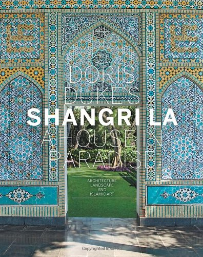 doris-dukes-shangri-la-a-house-in-paradise-architecture-landscape-and-islamic-art