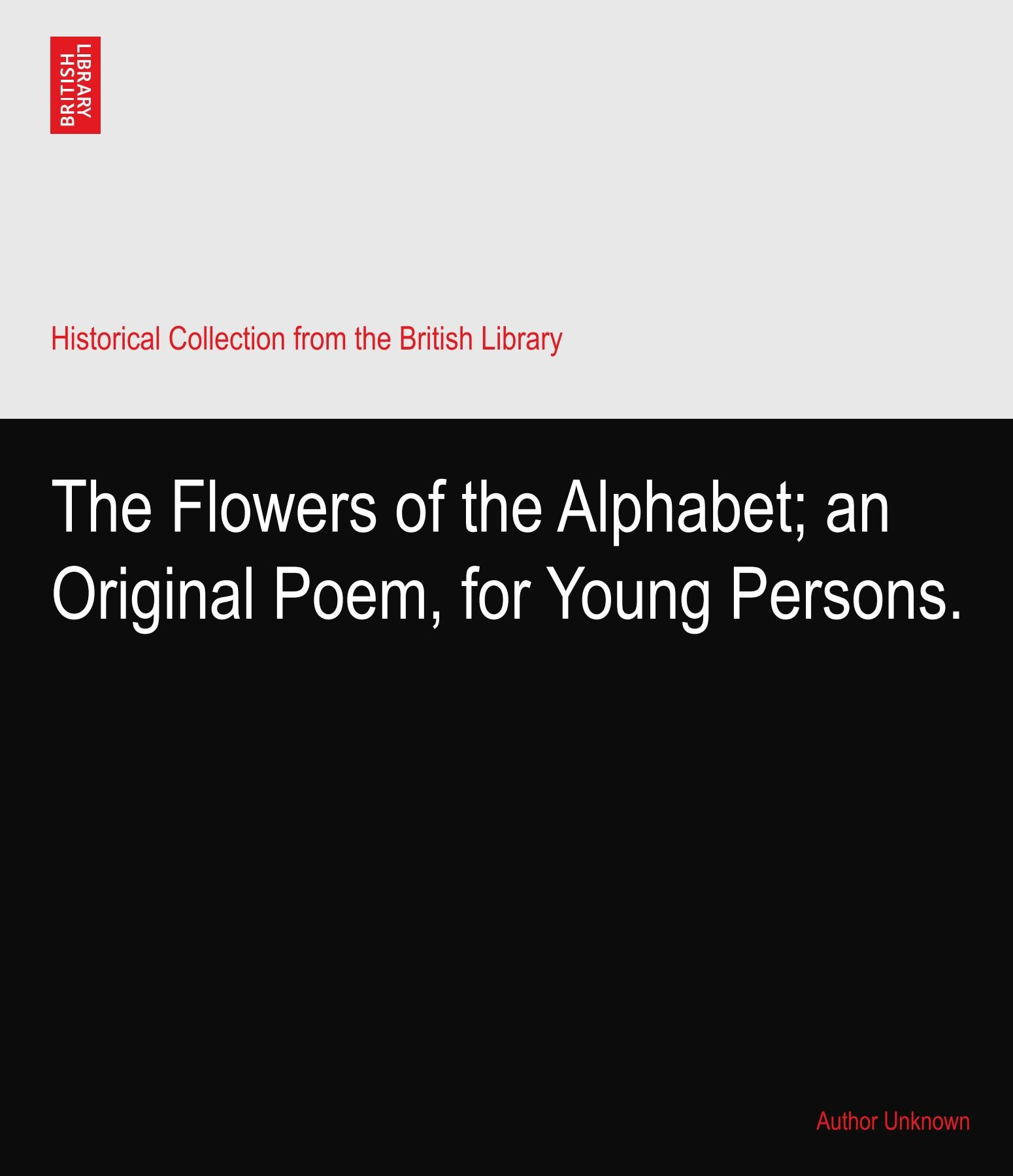 The Flowers of the Alphabet; an Original Poem, for Young Persons. pdf epub