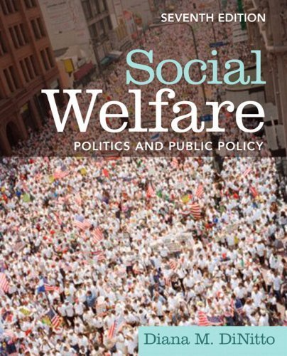 Social Welfare: Politics and Public Policy (with Themes of the Times for Social Welfare Policy) (7th Edition) by Diana M. DiNitto (2010-11-10)
