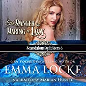 The Danger in Daring a Lady: Scandalous Spinsters, Book 6 | Emma Locke