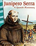 Junípero Serra: A Spanish Missionary (Primary Source Readers)