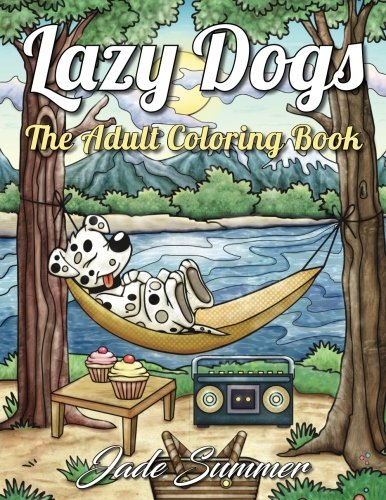 Coloring Books for Seniors: Including Books for Dementia and Alzheimers - Lazy Dogs: An Adult Coloring Book with Fun, Simple, and Hilarious Dog Drawings (Perfect for Beginners and Dog Lovers)