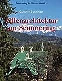 Semmering Architektur: Villenarchitektur am Semmering. 2: Bd 2