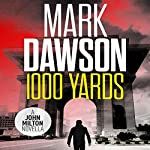 1,000 Yards: A John Milton Short Story | Mark Dawson