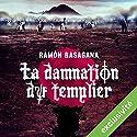La damnation du templier | Livre audio Auteur(s) : Ramón Basagana Narrateur(s) : François Raison