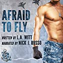 Afraid to Fly : Anchor Point, Book 2 Audiobook by L.A. Witt Narrated by Nick J. Russo