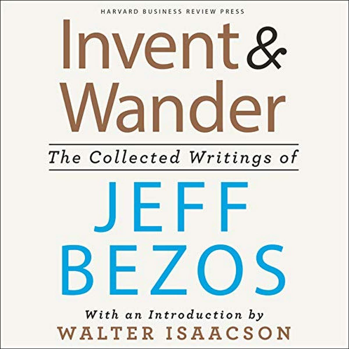 Invent & Wander: The Collected Writings ...