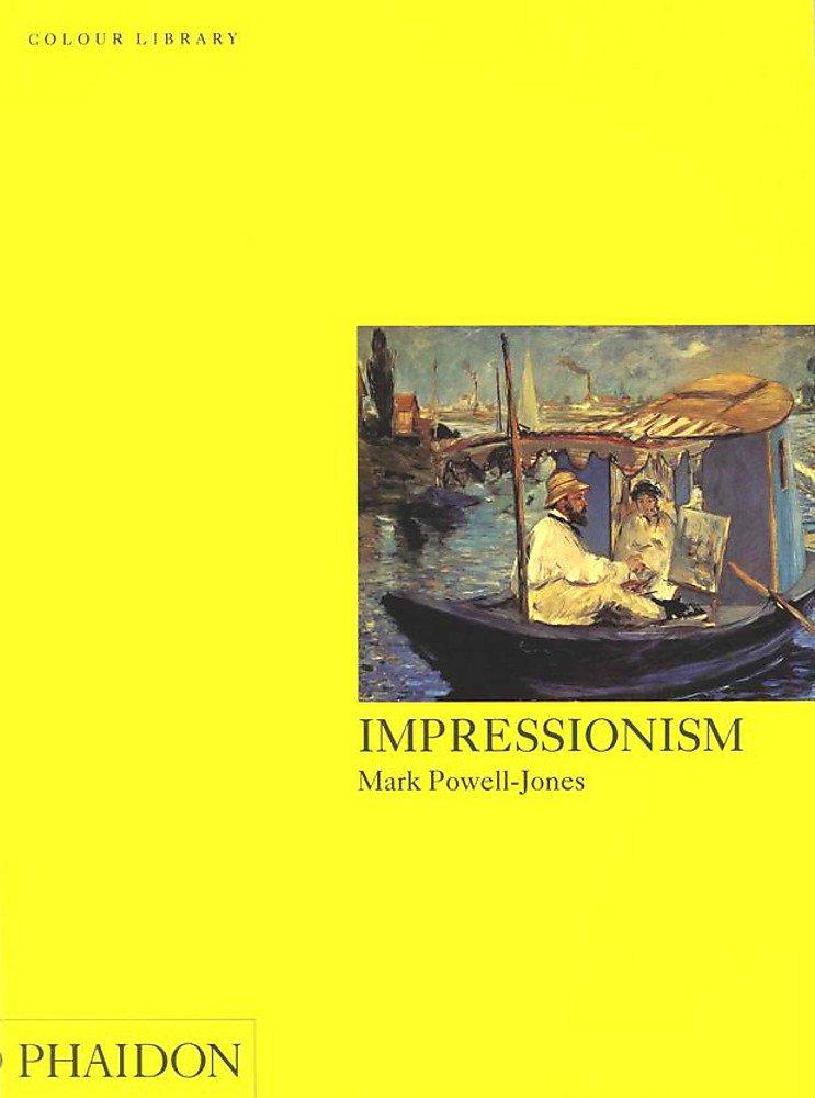Impressionism. Ediz. illustrata (Inglese) Copertina flessibile – 1 gen 2002 Mark Powell-Jones Phaidon 0714830534 ARTI
